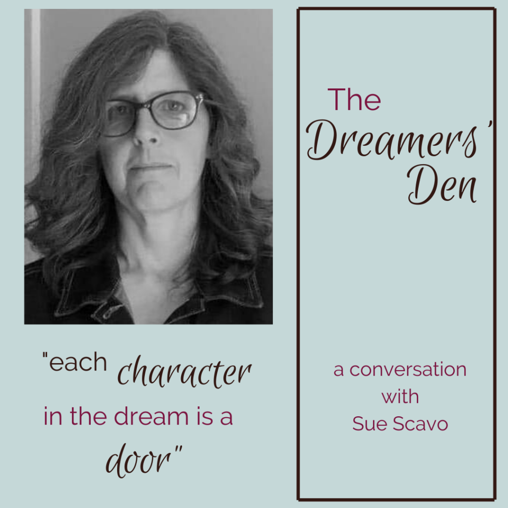 Sue Scavo The Dreamers Den Podcast Dreamwork in Good Company with Leilani Navar thedreamersden.org