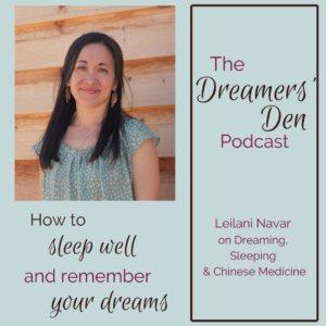 Dreamers' Den Podcast Episode 7 Leilani Navar on Remembering Dreams and Sleeping Well