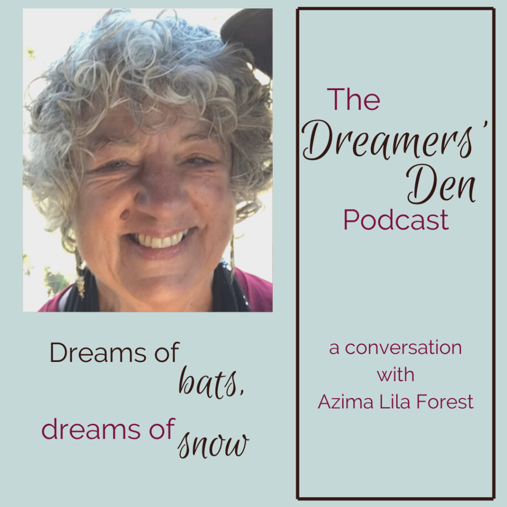 Dreamers Den Podcast with Leilani Navar and Azima Lila Forest Dreams of Bats Dreams of Snow