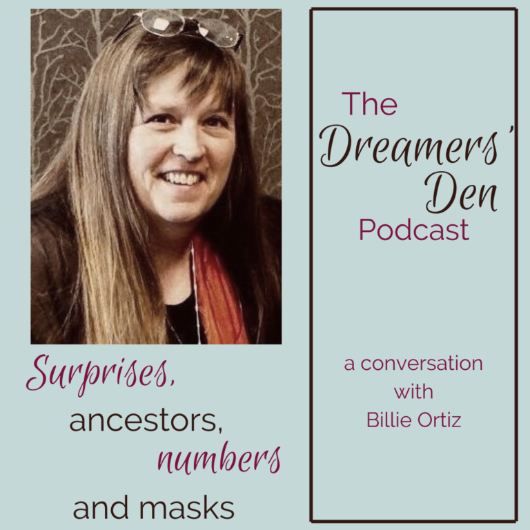 Surprises Ancestors Numbers and Masks in Our Dreams a conversation with Billie Ortiz The Dreamers Den Podcast with Leilani Navar thedreamersden.org