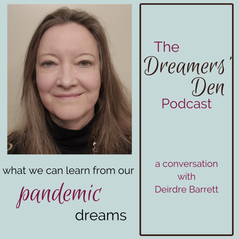 What We Can Learn from our Pandemic Dreams a conversation with Deirdre Barrett on The Dreamers' Den Podcast with Leilani Navar thedreamersden.org