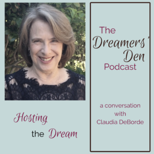 Hosting the Dream Claudia DeBorde on The Dreamers' Den Podcast with Leilani Navar thedreamersden.org