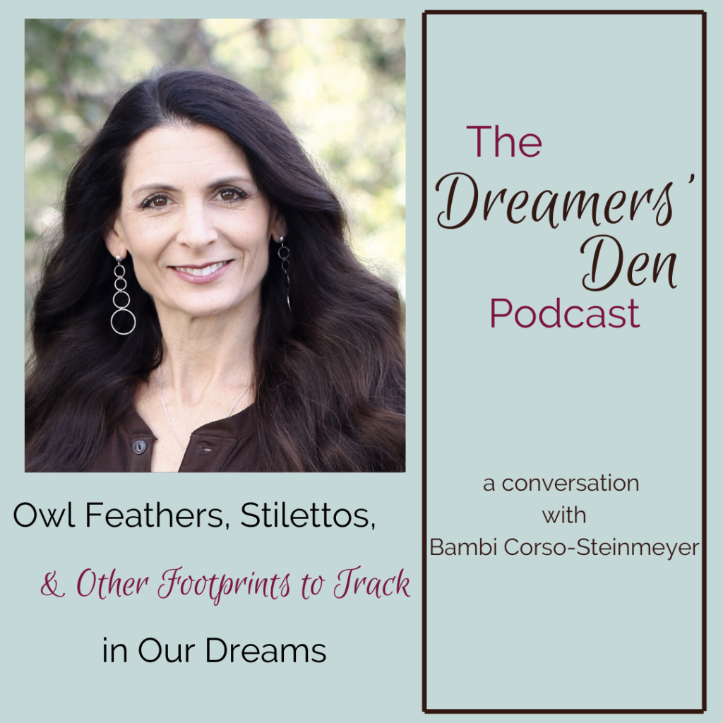 Dreamers Den Podcast Episode 26 with Bambi Corso-Steinmeyer hosted by Leilani Navar thedreamersden.org