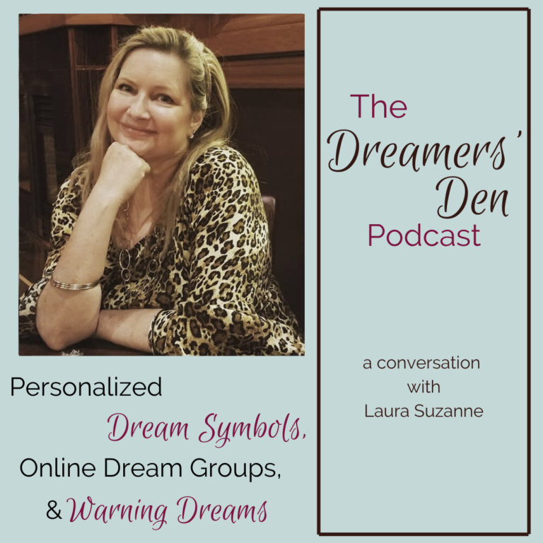 Dreamers Den Podcast Episode 29 Personalized Dream Symbols, Online Dream Groups, and Warning Dreams with Laura Suzanne hosted by Leilani Navar thedreamersden.org
